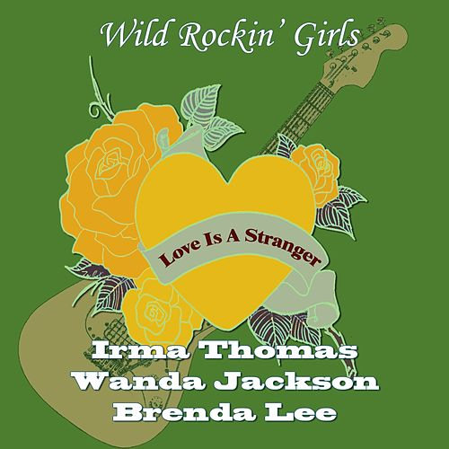 Love Is a Stranger (Wild Rockin' Girls) de Various Artists