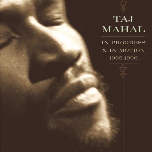 In Progress And In Motion: 1965-1998 by Taj Mahal