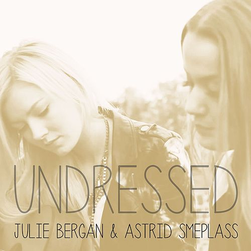 Undressed by Julie Bergan