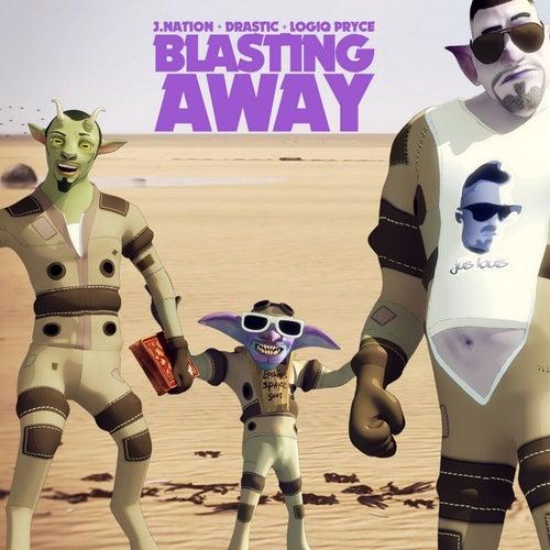 Blastin Away by J. Nation