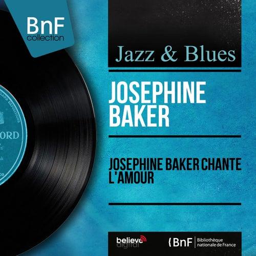 Joséphine Baker chante l'amour (Mono Version) von Joséphine Baker