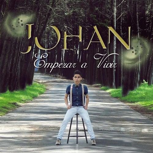 Empezar a Vivir by Johan