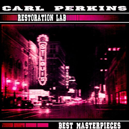 Restoration Lab (Best Masterpieces) de Carl Perkins
