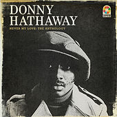 Never My Love: The Anthology by Donny Hathaway