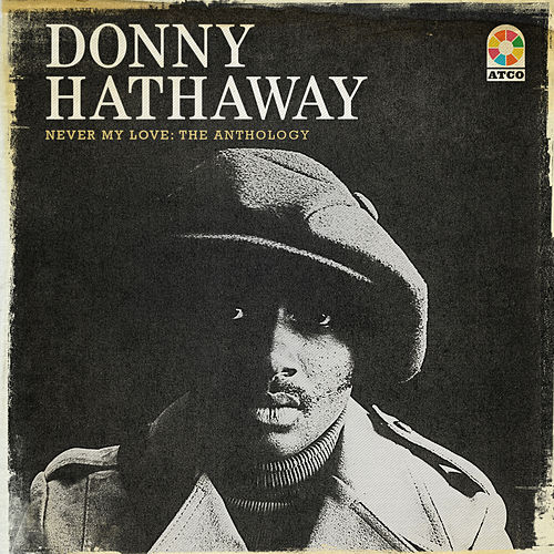 Never My Love: The Anthology von Donny Hathaway