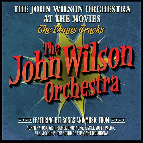The John Wilson Orchestra at the Movies - The Bonus Tracks fra John Wilson Orchestra