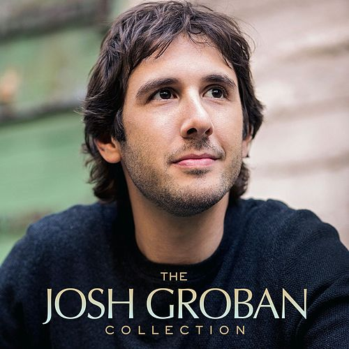 The Josh Groban Collection van Josh Groban