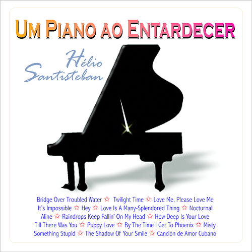 Um Piano Ao Entardecer de Hélio Santisteban