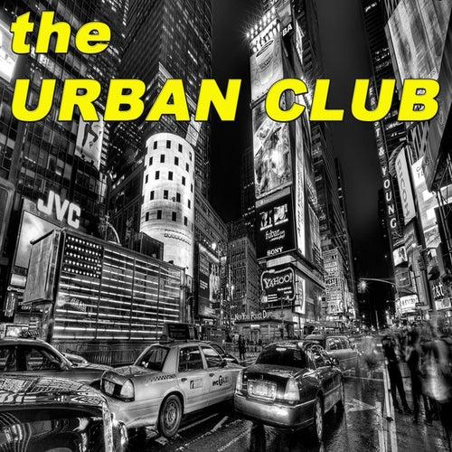The Urban Club (Hip Hop & Gangsta Rap Made Me Do It!) de Various Artists