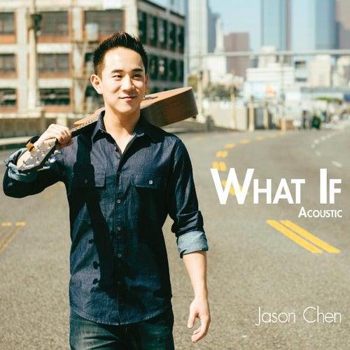 What If Acoustic de Jason Chen