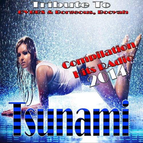 Tribute to Tsunami: Tribute to Dvbbs & Borgeous, Booyah (Compilation Hits Radio 2014) de Various Artists