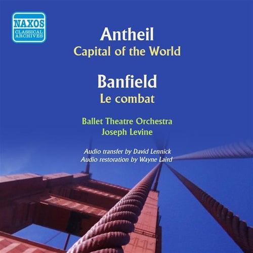 Antheil: Capital of the World - Banfield: The Combat von Ballet Theatre Orchestra