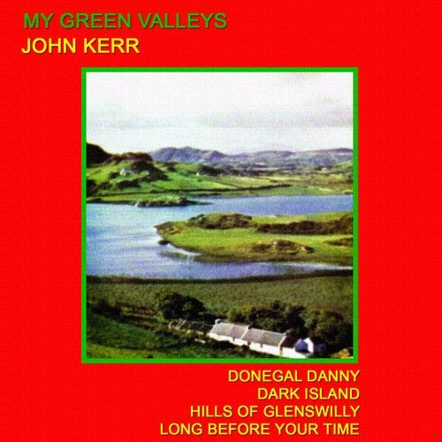 My Green Valleys by John Kerr