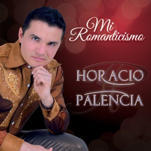 Mi Romanticismo de Horacio Palencia