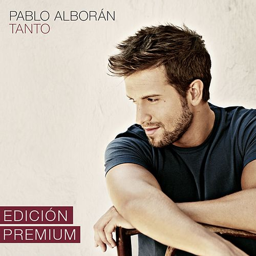 Tanto (Edición Premium) de Pablo Alborán