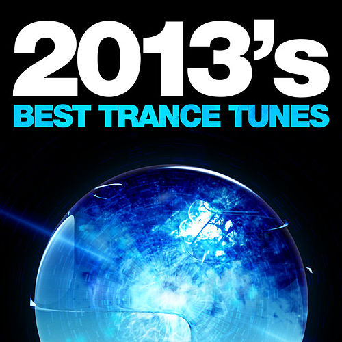 2013's Best Trance Tunes de Various Artists