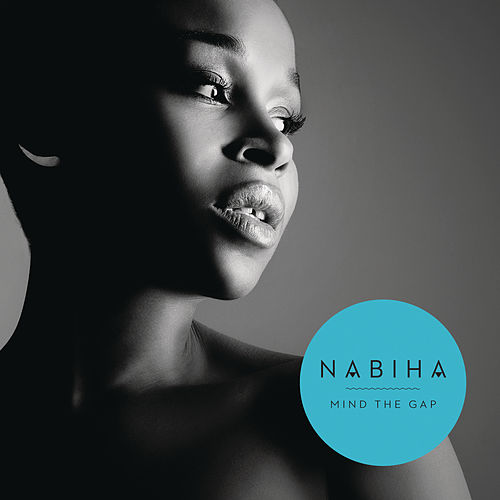 Mind The Gap (Remixes) by Nabiha