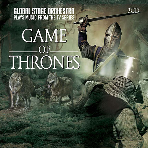 Global Stage Orchestra Plays Music from the T.V. Series 'Game of Thrones' by The Global Stage Orchestra