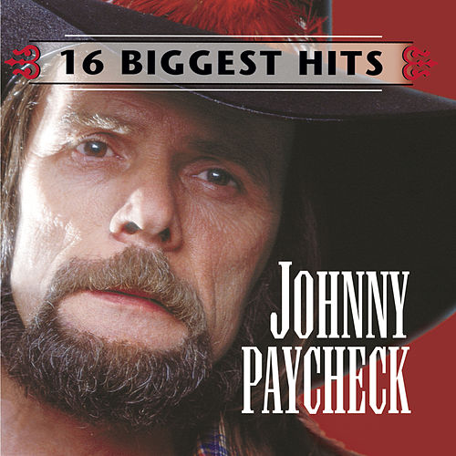 16 Biggest Hits by Johnny Paycheck
