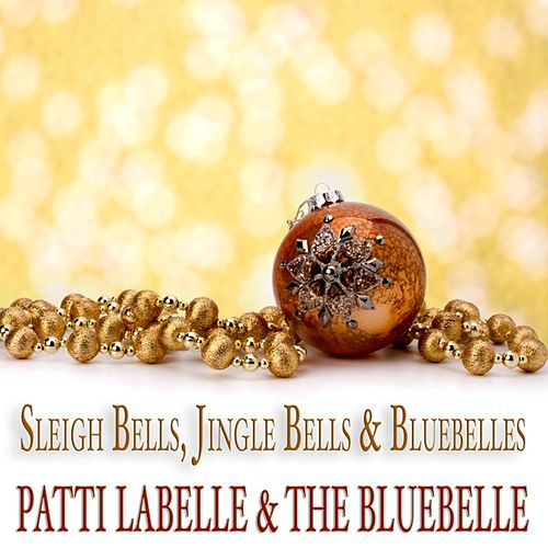 Sleigh Bells, Jingle Bells & Bluebelles (Merry Christmas Collection) de Patti LaBelle