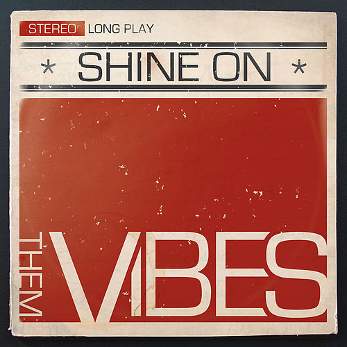 Shine On by Them Vibes