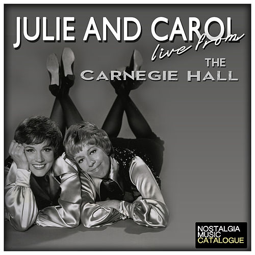 Julie and Carol Live from the Carnegie Hall by Carol Burnett