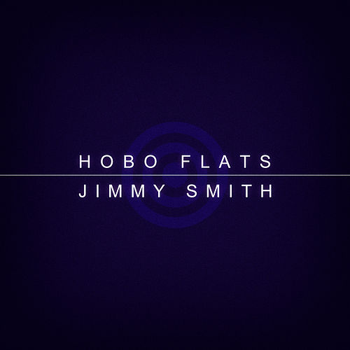 Hobo Flats (Remastered) de Jimmy Smith