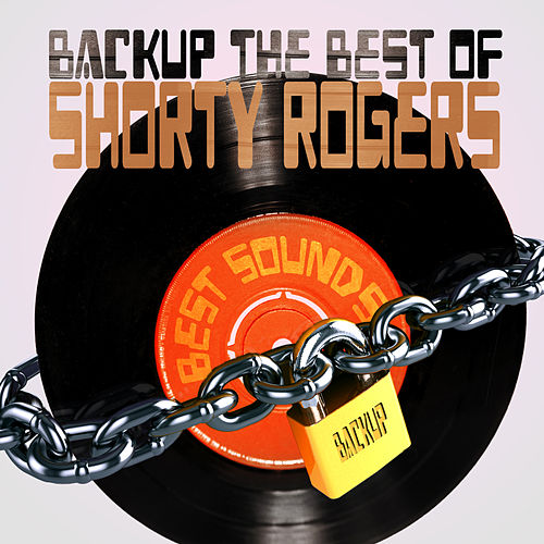Backup the Best of Shorty Rogers di Shorty Rogers