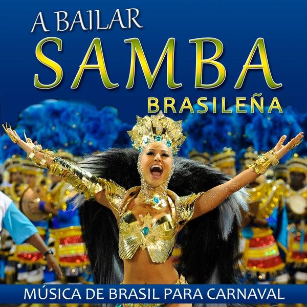 A Bailar Samba Brasileña Música De Brasil Para De Escola Lords Of Samba Napster