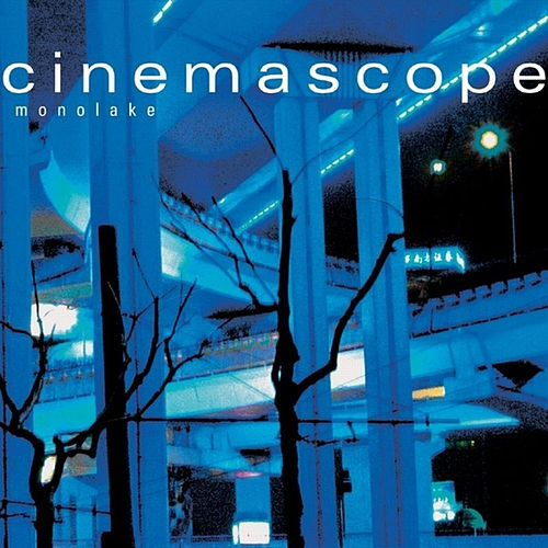 Cinemascope by Monolake