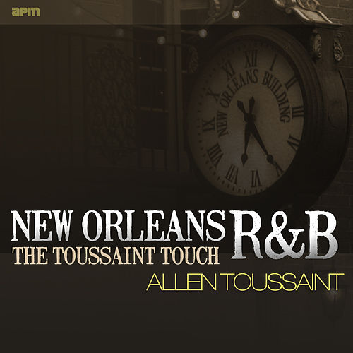 New Orleans R&B - The Toussaint Touch by Various Artists