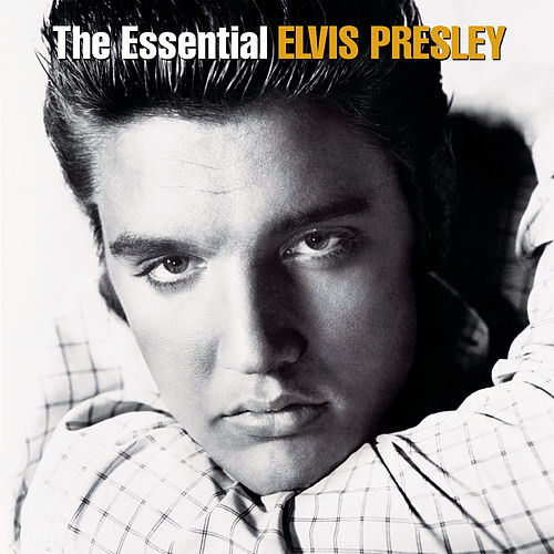 The Essential Elvis Presley by Various Artists