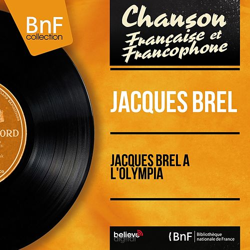 Jacques Brel à l'Olympia (Live, Mono Version) by Jacques Brel