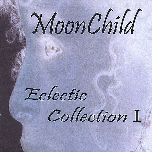 Eclectic Collection I by Moonchild