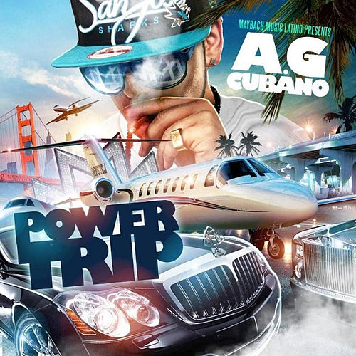 Power Trip by AG Cubano