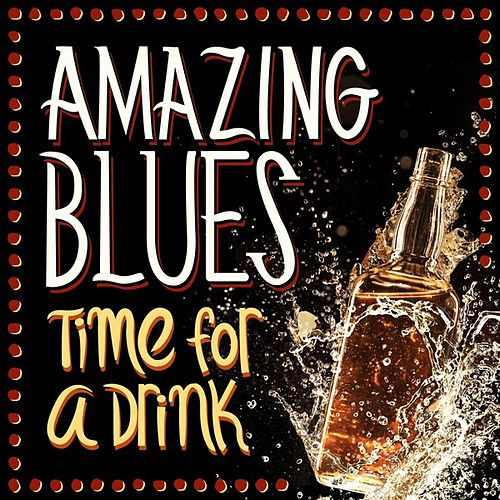 Amazing Blues - Time for A Drink de Various Artists