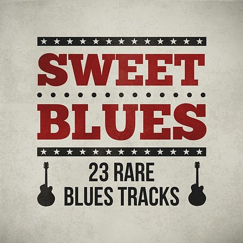 Sweet Blues- 23 Rare Blues Tracks de Various Artists