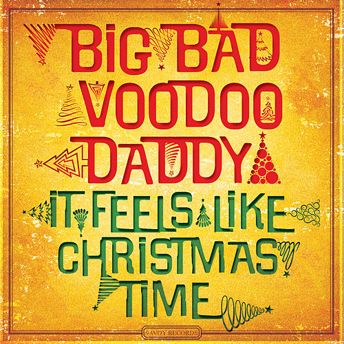 It Feels Like Christmas Time by Big Bad Voodoo Daddy