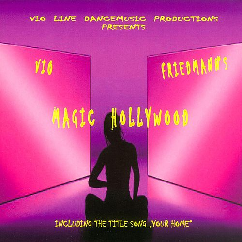Magic Hollywood von Vio Friedmann