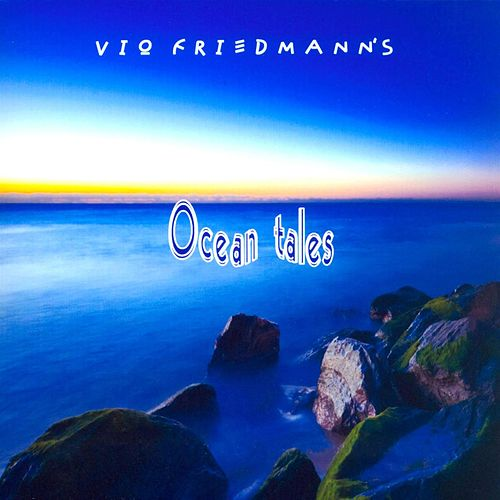 Ocean Tales by Vio Friedmann