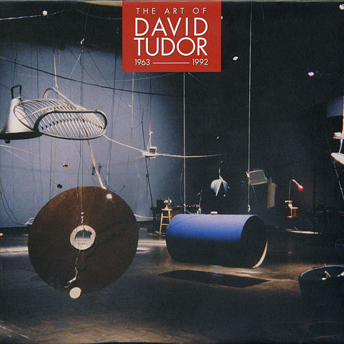 The Art of David Tudor (1963-1992), Vol. 6 by David Tudor