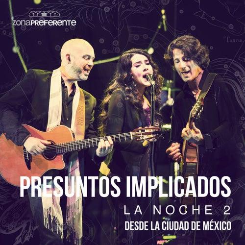 La Noche 2 desde la Ciudad de México / Zona Preferente de Presuntos Implicados