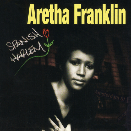 Spanish Harlem by Aretha Franklin