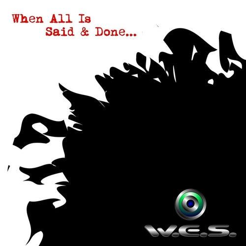 When All Is Said and Done von W.E.S.