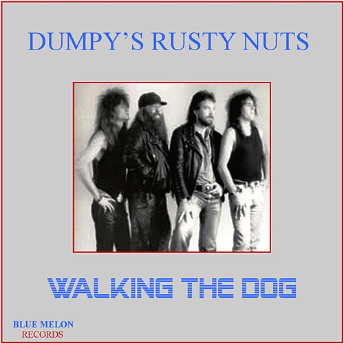 Walking the Dog by Dumpy's Rusty Nuts