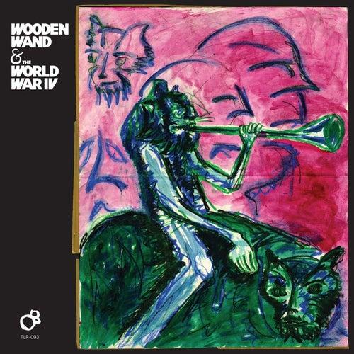 Wooden Wand & The World War IV de Wooden Wand