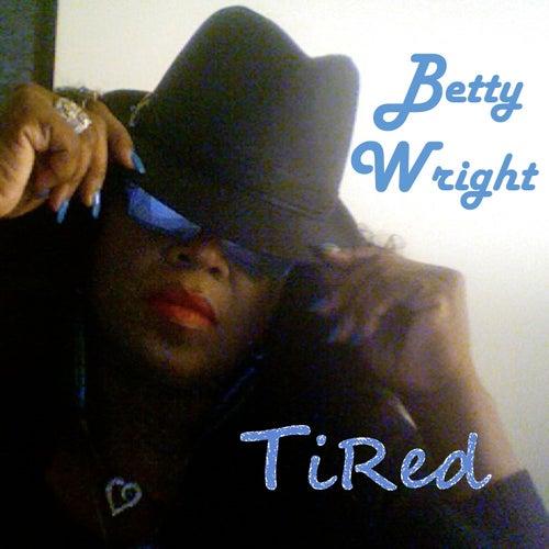 Tired - Single de Betty Wright