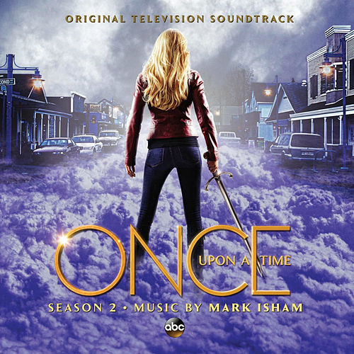 Once Upon a Time Season 2 (Original Television Soundtrack) von Mark Isham