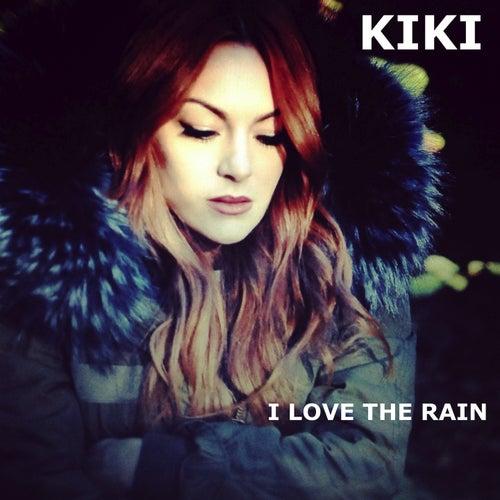 I Love the Rain von Kiki