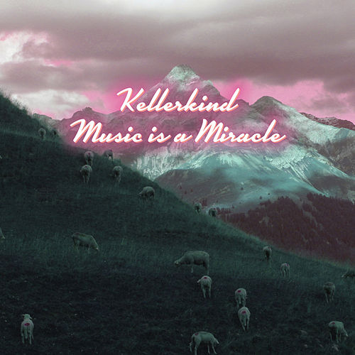 Music Is a Miracle von Kellerkind